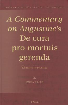 A Commentary on Augustine's De Cura Pro Mortuis Gerenda