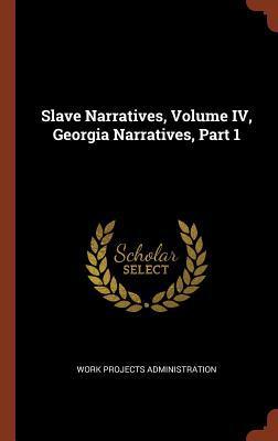 Slave Narratives, Volume IV, Georgia Narratives, Part 1