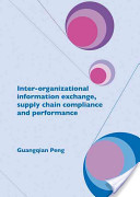 Inter-Organizational Information Exchange, Supply Chain Compliance and Performance