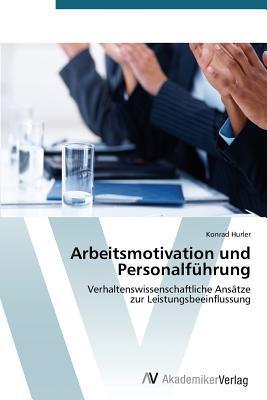 Arbeitsmotivation und Personalführung