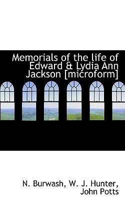 Memorials of the Life of Edward & Lydia Ann Jackson [Microform]
