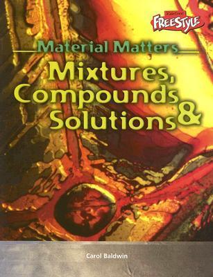 Mixtures, Compounds, & Solutions