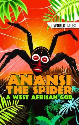 Anansi the Spider- A West African God
