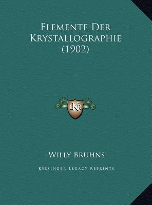 Elemente Der Krystallographie (1902)