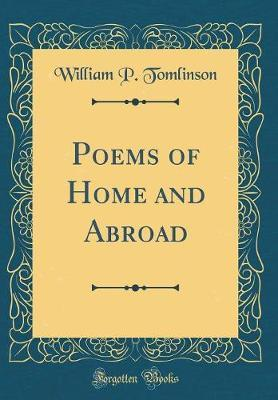 Poems of Home and Abroad (Classic Reprint)