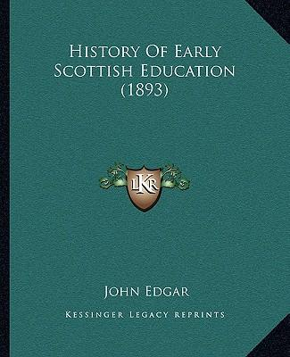 History of Early Scottish Education (1893)