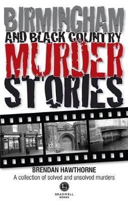 Birmingham & Black Country Murder Stories
