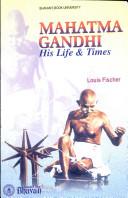 Mahatma Gandhi His L...