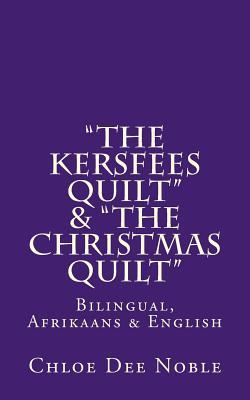The Kersfees Quilt / the Christmas Quilt