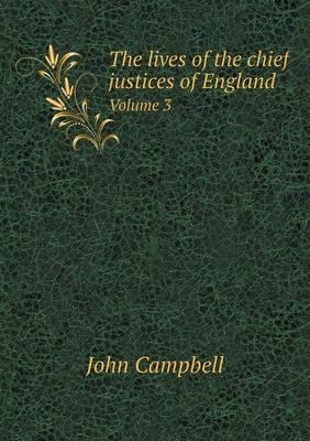 The Lives of the Chief Justices of England Volume 3