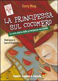 La principessa sul cocomero. La vera storia della principessa sul pisello