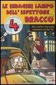 Le indagini lampo dell'ispettore Bracco. Vol. 4