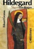 Hildegard von Bingen, 1098-1179