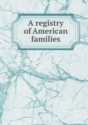 A Registry of American Families