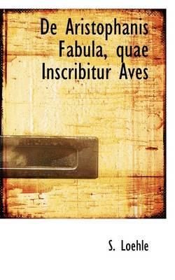 De Aristophanis Fabula, Quae Inscribitur Aves