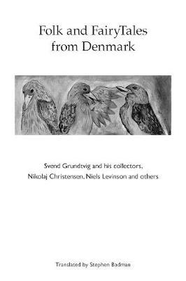 Folk and FairyTales from Denmark. Svend Grundtvig and his collectors,