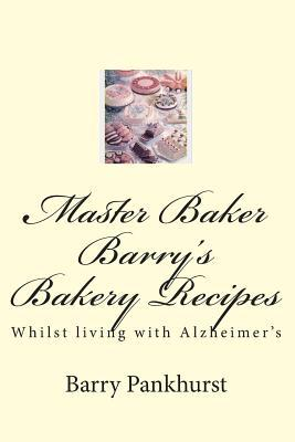 Master Baker Barry's Bakery Recipes