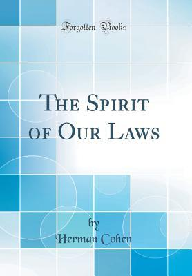 The Spirit of Our Laws (Classic Reprint)