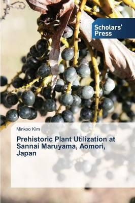 Prehistoric Plant Utilization at Sannai Maruyama, Aomori, Japan