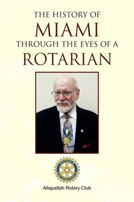 The History of Miami Through the Eyes of a Rotarian