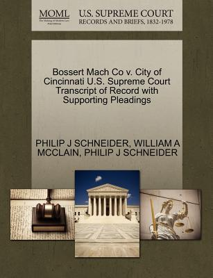 Bossert Mach Co V. City of Cincinnati U.S. Supreme Court Transcript of Record with Supporting Pleadings
