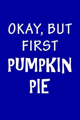 Ok but First Pumpkin...