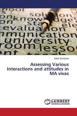 Assessing Various Interactions and attitudes in MA vivas