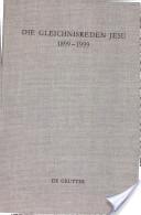 Die Gleichnisreden Jesu 1899-1999