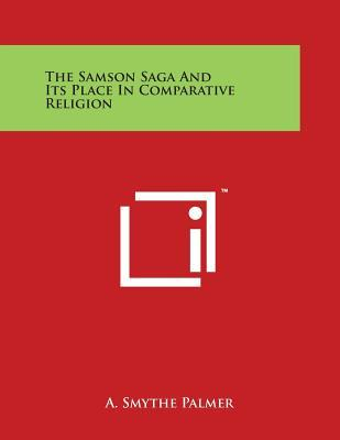 The Samson Saga And Its Place In Comparative Religion