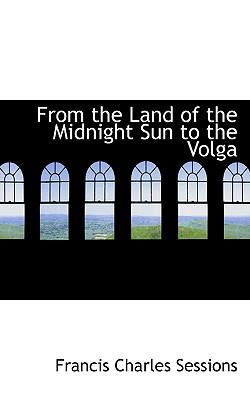 From the Land of the Midnight Sun to the Volga