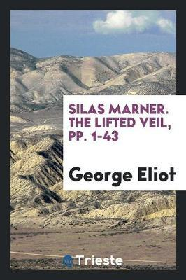 Silas Marner. The Lifted Veil, pp. 1-43