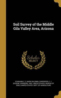 SOIL SURVEY OF THE MIDDLE GILA