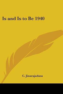 Is And Is to Be 1940