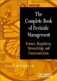 The Complete Book of Pesticide Management