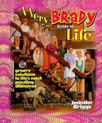 A Very Brady Guide to Life