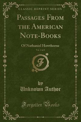 Passages From the American Note-Books, Vol. 2 of 2