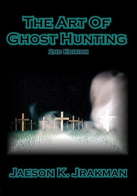 The Art of Ghost Hunting