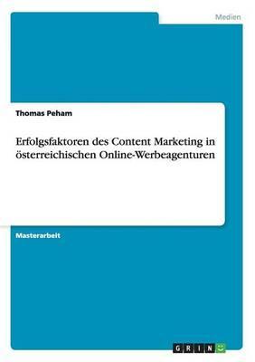 Erfolgsfaktoren des Content Marketing in österreichischen Online-Werbeagenturen