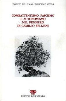 Combattentismo, fascismo e autonomismo nel pensiero di Camillo Bellieni