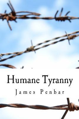 Humane Tyranny