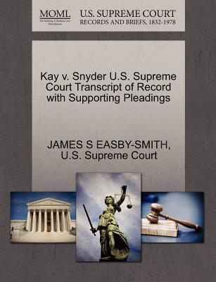 Kay V. Snyder U.S. Supreme Court Transcript of Record with Supporting Pleadings