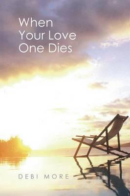 When Your Love One Dies