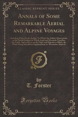 Annals of Some Remarkable Aerial and Alpine Voyages
