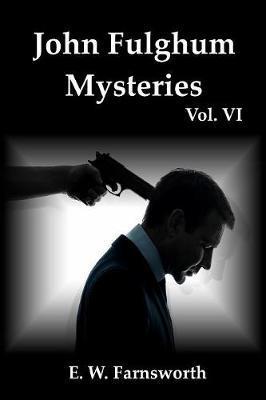 John Fulghum Mysteries, Vol. VI