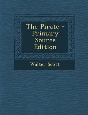 The Pirate - Primary Source Edition