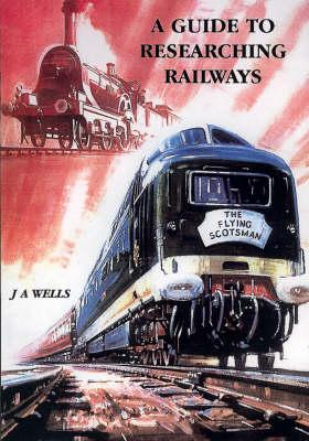A Guide to Researching Railways