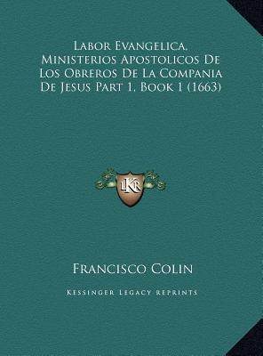 Labor Evangelica, Ministerios Apostolicos de Los Obreros de Labor Evangelica, Ministerios Apostolicos de Los Obreros de La Compania de Jesus Part 1, B