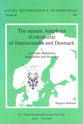 The Aquatic Adephaga - Coleoptera - Of Fennoscandia and Denmark