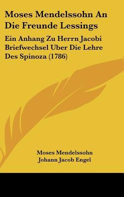 Moses Mendelssohn an Die Freunde Lessings