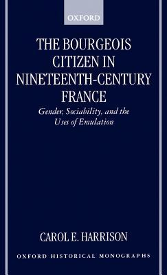 The Bourgeois Citizen in Nineteenth-Century France